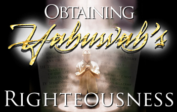 Obtaining Yahuwah's Righteousness