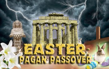 Easter: Pagan Passover