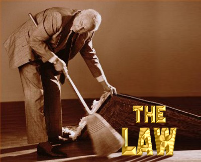 "Man sweeping ""the Law"" under the rug"
