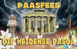 Paasfees │ Die Heidense Pasga