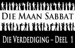 Die Maan Sabbat | Die Verdediging – Deel 1