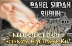 Babel sudah Rubuh: Keluarlah dari Padanya, hai umat-Ku!