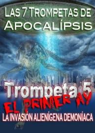 7 Trompetas del Apocalipsis ¦ Invasión Demoníaca del 1er Ay