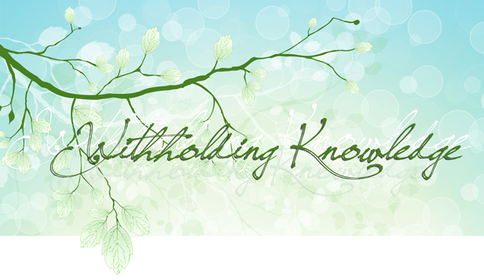 Withholding Knowledge