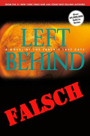 Left Behind book cover - Die Idee von der heimlichen Entrückung besagt, dass die Gerechten vor dem Ende der Welt in den Himmel genommen werden. Das widerspricht der Bibel.