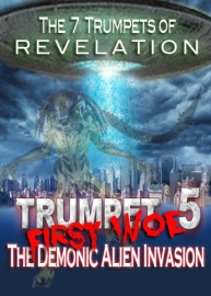 7 Trumpets of Revelation | Demonic Invasion of 1st Woe (Trumpet 5)
