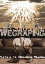 Die Geheime Wagraping: Satan se Geheime Wapen