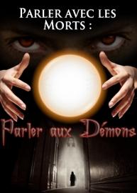 Parler avec les Morts : Parler aux Démons
