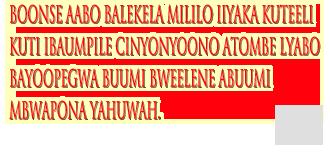 Kuvwilima kuteeli aawo mpabede Yahuwah kuyooumpila limwi cinyonyoono, buunyu abusyaacivwulemwangu boonse.