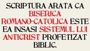 scriptura arată că biserica romano-catolică este ea însăși sistemul lui anticrist profetizat biblic.