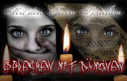 Mit den Toten sprechen: Sprechen mit Dämonen