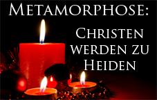 Metamorphose: Christen werden zu Heiden