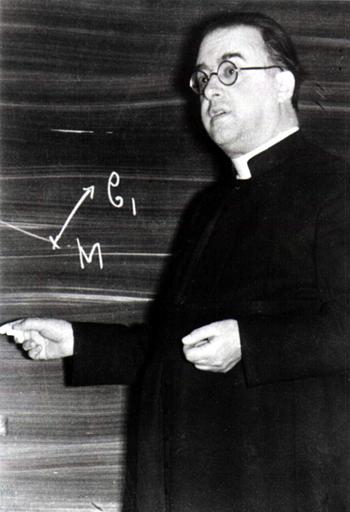 """""""= 乔治•莱梅特神父,耶稣会培训牧师,""""大爆炸""""理论的作者"""