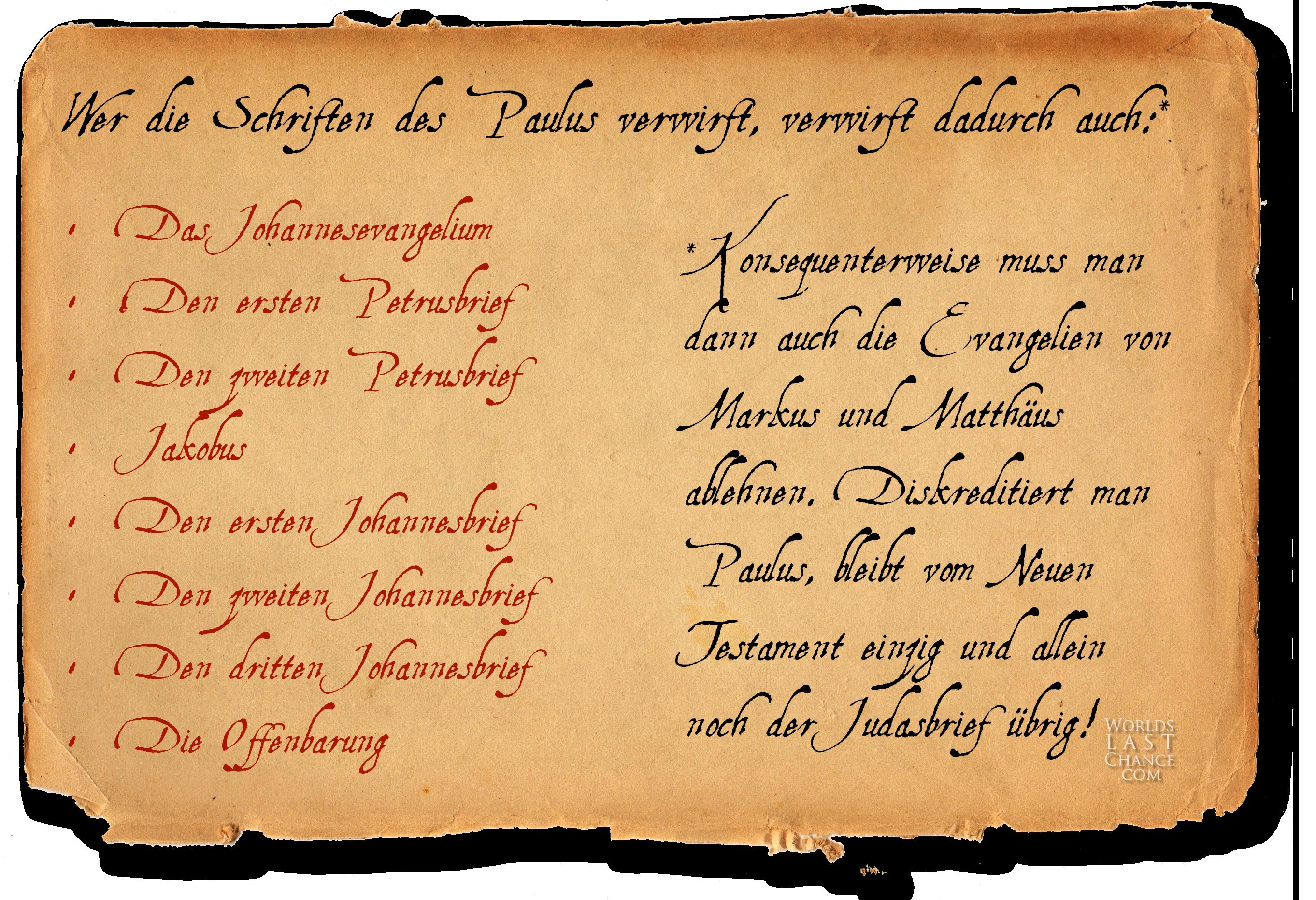 Liste der neutestamentlichen Bücher, die man ablehnen muss, wenn man Paulus ablehnt