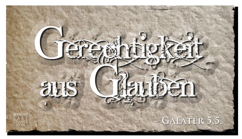 Gerechtigkeit aus Glauben (Galater 5,5.)