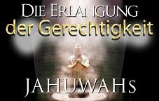 Die Erlangung der Gerechtigkeit Jahuwahs