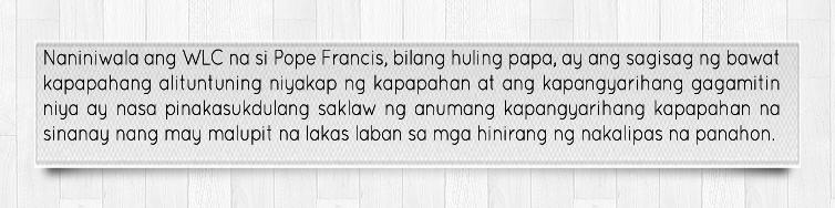 Naniniwala ang WLC na si Pope Francis ay ang huling papa.
