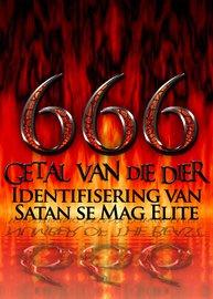 666: Getal van die Dier | Identifisering van Satan se Mag Elite!