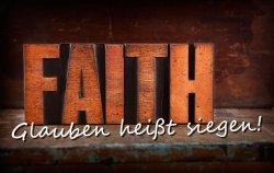 Glauben heißt siegen!