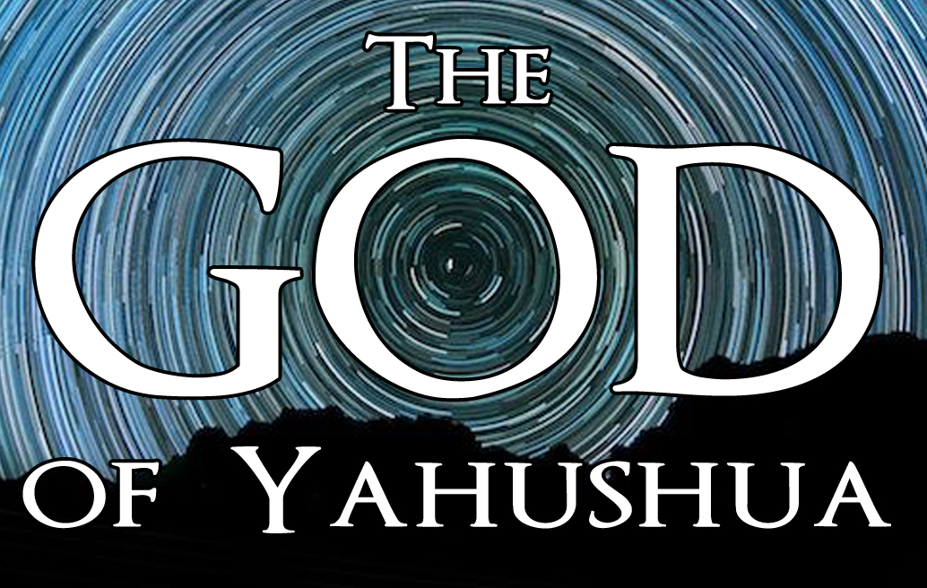 The God of Yahushua