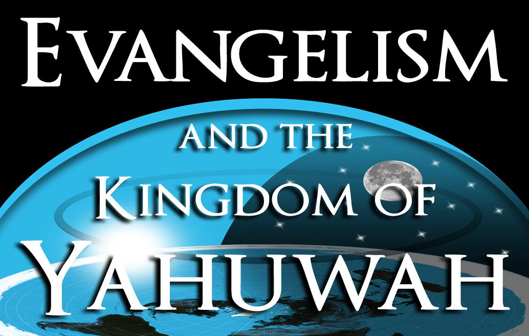 Evangelism and the Kingdom of Yahuwah