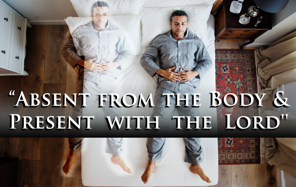 absent from the body present with the lord