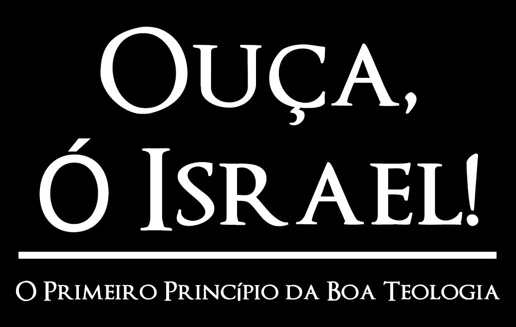 Ouça ó Israel