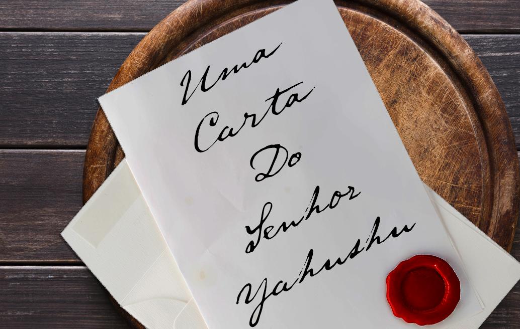 Uma Carta do Senhor Yahushua