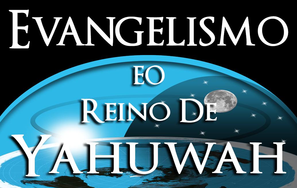 Evangelismo e o Reino de Yahuwah