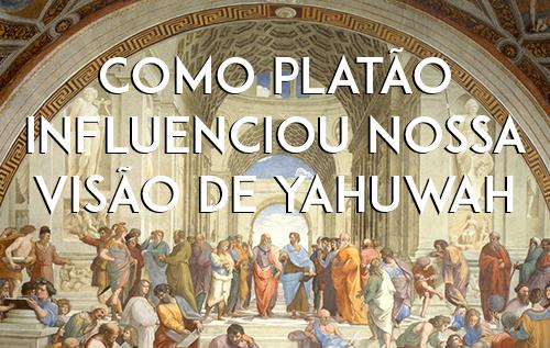 Como Platão Influenciou Nossa Visão de Yahuwah