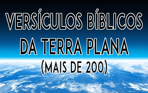 Versículos Bíblicos da Terra plana (Mais de 200)