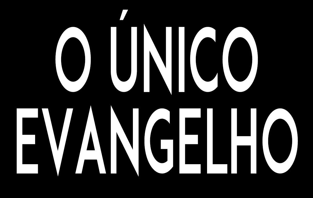 O Único Evangelho