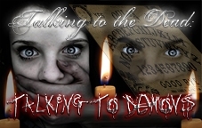 Talking to the Dead: Talking to Demons