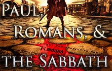 Paul, Romans & the Sabbath