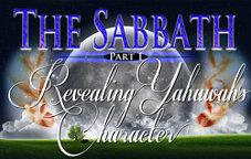 The Sabbath | Part 1 - Revealing Yahuwah\'s Character