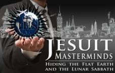 Jesuit Masterminds: Hiding the Flat Earth & the Lunar Sabbath!