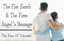 The Flat Earth & The First Angel's Message