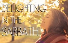 Delighting in the Sabbath