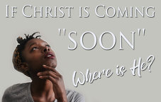 If Christ is coming \'\'soon,\'\' where is he?