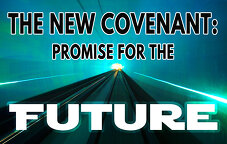 The New Covenant: Promise for the Future