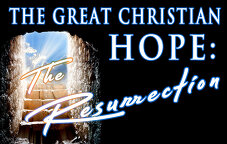 The Great Christian Hope: The Resurrection