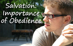 Salvation | The Importance of Obedience