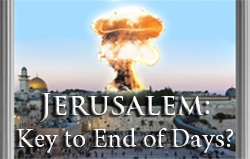 Jerusalem: Key to End of Days?