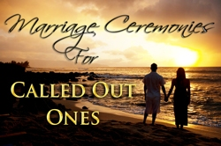 marriage ceremonies for called out ones