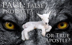 Paul: False Prophet? or True Apostle?
