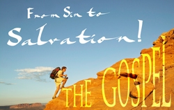 The Gospel: From Sin to Salvation!