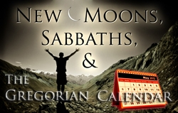 New Moons, Sabbaths, and the Gregorian Calendar