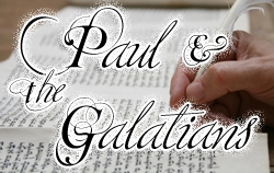 Paul & the Galatians