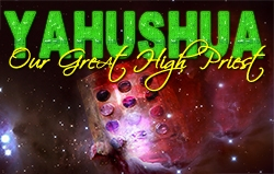 Yahushua: Our Great High Priest