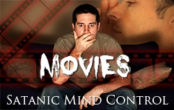 Movies: Satanic Mind Control